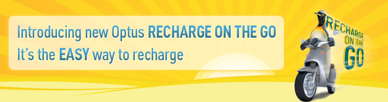 Introducing new Optus RECHARGE ON THE GO It's the EASY way to recharge